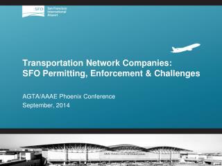 Transportation Network Companies: SFO Permitting, Enforcement & Challenges