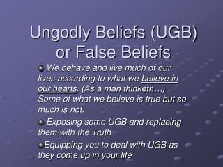 Ungodly Beliefs (UGB) or False Beliefs
