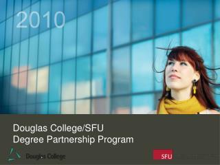 Douglas College/SFU  Degree Partnership Program