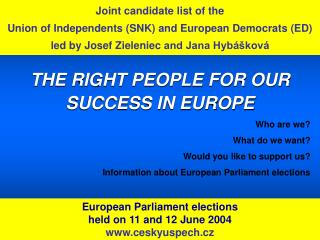 Joint candidate list of  the  Union of Independents  (SNK) and European Democrats  (ED)