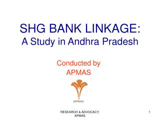 SHG BANK LINKAGE: A Study in Andhra Pradesh