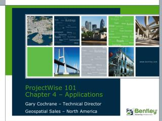 ProjectWise 101 Chapter 4 � Applications