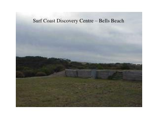 Surf Coast Discovery Centre – Bells Beach