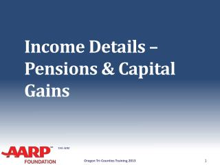 Income Details –  Pensions & Capital Gains