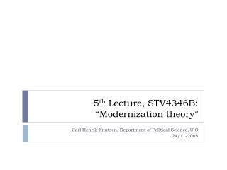 """5 th  Lecture, STV4346B:  """"Modernization theory"""""""