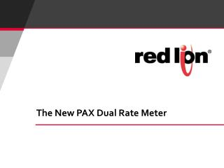 The New PAX Dual Rate Meter