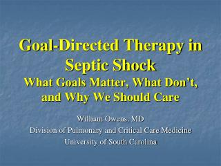 Goal-Directed Therapy in Septic Shock What Goals Matter, What Don't, and Why We Should Care