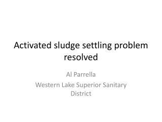 Activated sludge settling problem resolved