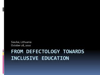 From  defectology  towards inclusive education