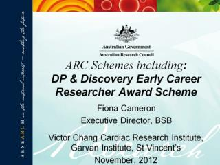 ARC Schemes including :  DP & Discovery Early Career  Researcher Award Scheme