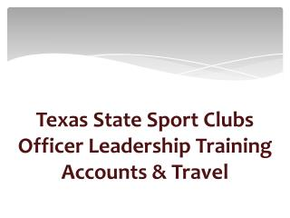Texas State Sport Clubs Officer Leadership Training Accounts & Travel