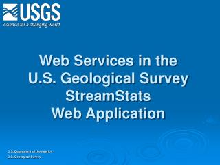 Web Services in the  U.S. Geological Survey StreamStats  Web Application