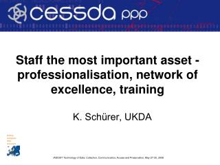Staff the most important asset - professionalisation, network of excellence, training