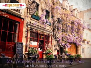 Ms.  Verspieren's  French  Culinary  Tour March 27, 2015 - April 6, 2015