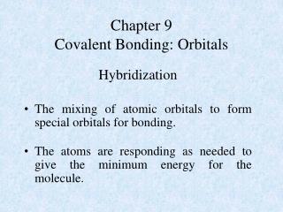 Chapter 9 Covalent Bonding: Orbitals