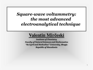 Square-wave voltammetry:  the most advanced electroanalytical technique