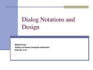 Dialog Notations and Design