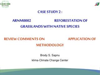 CASE STUDY 2 : ARNM0002                                REFORESTATION OF GRASSLANDS WITH NATIVE SPECIES  REVIEW COMMENTS