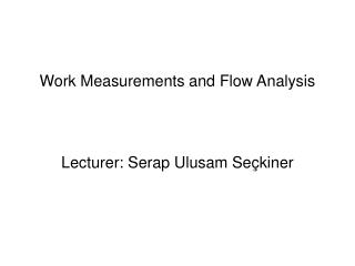 Work Measurements and Flow Analysis