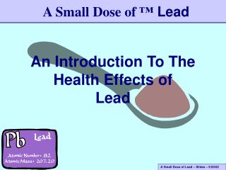 An Introduction To The Health Effects of  Lead