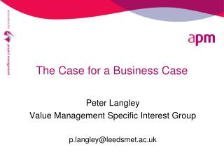 The Case for a Business Case