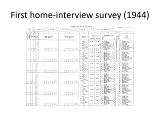 First home-interview survey (1944)