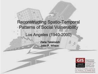 Reconstructing Spatio-Temporal Patterns of Social Vulnerability Los Angeles (1940-2000)