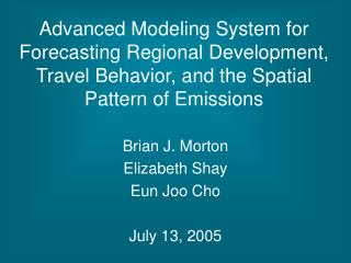 Brian J. Morton Elizabeth Shay Eun Joo Cho July 13, 2005