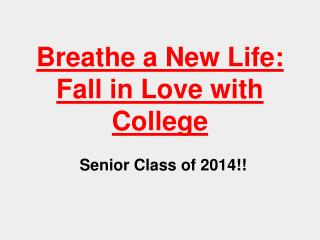 Breathe a New Life: Fall in Love with College