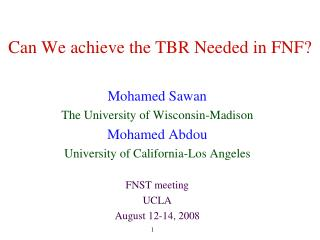 Can We achieve the TBR Needed in FNF?