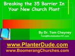 Breaking the 35 Barrier In Your New Church Plant