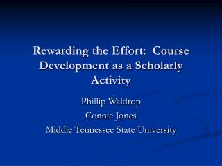 Rewarding the Effort:  Course Development as a Scholarly Activity