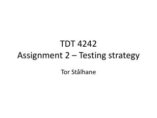 TDT 4242 Assignment 2 – Testing strategy