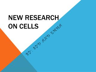 New Research on Cells