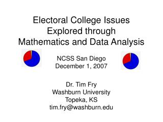 Electoral College Issues  Explored through  Mathematics and Data Analysis NCSS San Diego