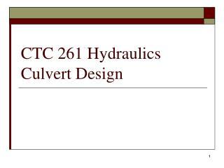 CTC 261 Hydraulics Culvert Design