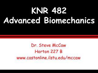 KNR 482  Advanced Biomechanics