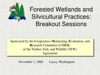 Forested Wetlands and Silvicultural Practices: Breakout Sessions