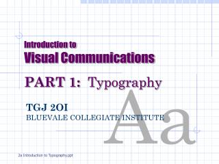 Introduction to Visual Communications PART 1:   Typography