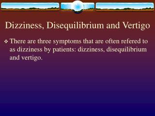 Dizziness, Disequilibrium and Vertigo