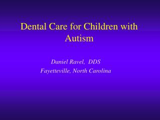 Daniel Ravel,  DDS Fayetteville, North Carolina