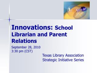 Innovations:  School Librarian and Parent Relations