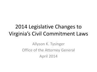 2014 Legislative Changes to Virginia's Civil Commitment Laws
