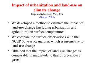 Impact of urbanization and land-use on climate change Eugenia Kalnay and Ming Cai (Nature, 2003)