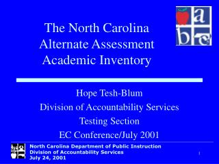 Hope Tesh-Blum Division of Accountability Services Testing Section EC Conference/July 2001