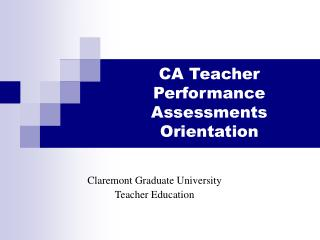CA Teacher Performance Assessments Orientation