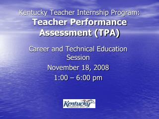 Kentucky Teacher Internship Program:  Teacher Performance Assessment (TPA)