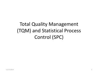 Total Quality Management (TQM) and Statistical Process Control (SPC)