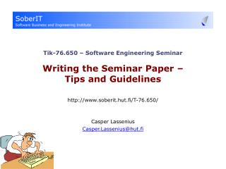 Tik-76.650 – Software Engineering Seminar Writing the Seminar Paper –  Tips and Guidelines