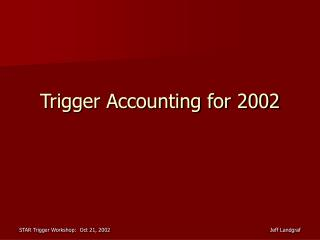 Trigger Accounting for 2002